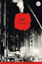 NEW YORK ON FIRE - A POETIC CHRONICLE OF NEW YORK CITY FIRES SINCE 1613 - VG