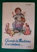 QUANDO LA MADONNA RACCONTAVA... Graziella Ajmone. La Scuola Editrice. 1962