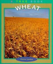 Wheat (True Books: Food & Nutrition)-ExLibrary