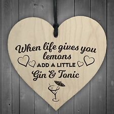 Life Gives Lemons Add Gin & Tonic Novelty Wooden Hanging Heart Friendship Plaque