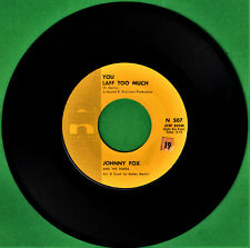 Johnny Fox You Laff Too Much Soul R&B Novelty 7 In 45 Rpm Record