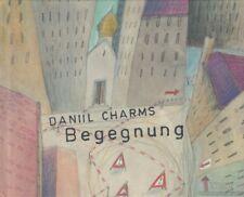 Begegnung: Charms, Daniil