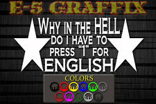 Why Do I Have to Press 1 for English Vinyl decal Immigration USA Impeach