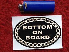 Bottom On  Board                          Gay  BUMPER STICKER 3x4.5 Inch Oval