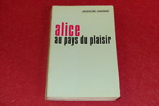 [EROTISME - BIB D'UN AMATEUR] Jacqueline LAGRANGE / ALICE AU PAYS DU PLAISIR