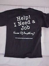 Men's Adult T- SHIRTS BLACK - HELP I NEED A JOB SIZE L or XL NEW