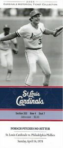 2006 St Louis Cardinals Historic Ticket Collection 4/16/78 Forsch Pitches No-Hit