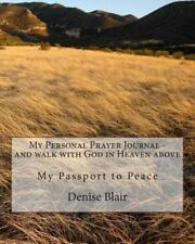 My Personal Prayer Journal - and Walk with God in Heaven above, My Passport...