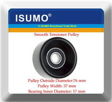 PT449  Smooth Drive Belt Tensioner Pulley OD:76 mm Bearing ID:17mm Width: 37mm
