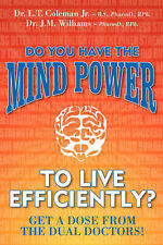 Do You Have the Mind Power to Live Efficiently?: Get a Dose from the Dual Doctor