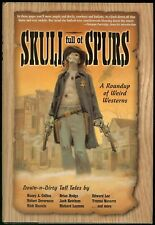 Skull Full of Spurs: A Roundup of Weird Westerns (2000, Hardcover)