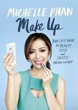 NEW Make Up Your Life: Your Guide to Beauty, Style  Hardcover Michelle Phan