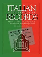 Italian Genealogical Records: How to Use Italian Civil, Ecclesiastical & Other R