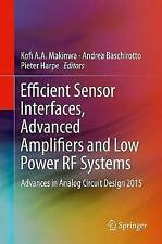 Efficient Sensor Interfaces, Advanced Amplifiers and Low Power RF Systems: Adva