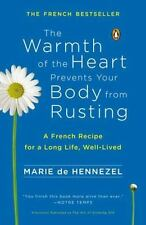 The Warmth of the Heart Prevents Your Body from Rusting: A French Recipe for a L