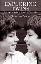 Exploring Twins: Towards a Social Analysis of Twinship, Stewart, Elizabeth A., 1