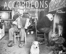Accordéons en Bretagne, superbe livre de photos d'accordéonistes par Y.Rouillard