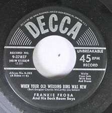 50'S Decca Nos 45 Frankie Froba And His Back Room Boys - When Your Old Wedding R