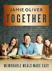Together: Memorable Meals Made Easy by Jamie Oliver (Hardcover, 2021)