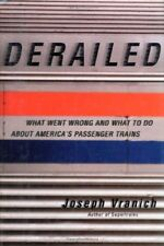 Derailed: What Went Wrong and What to Do About Ame