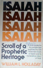Isaiah: Scroll of a Prophetic Heritage, by William L. Holladay (1978)