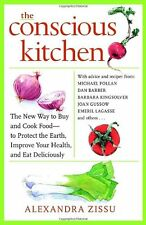The Conscious Kitchen: The New Way to Buy and Cook