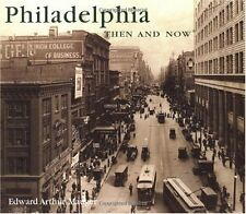 Philadelphia Then and Now (Then & Now) by Edward Arthur Mauger