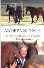 Andrea Kutsch - Die Pferdeflüsterin erzählt - Pferdebuch - Pferdeflüstern - NEU