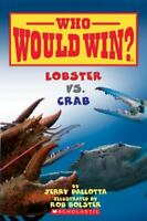 Who Would Win Lobster vs. Crab by Pallotta, Jerry