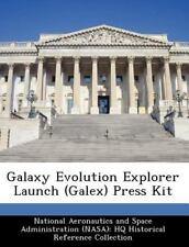 Galaxy Evolution Explorer Launch Press Kit (2012, Paperback)