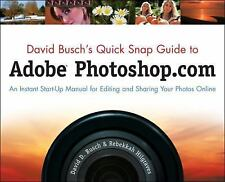 David Busch's Quick Snap Guide to Adobe Photoshop.com: An Instant Start-Up Manua