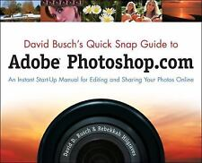 David Busch's Quick Snap Guide to Adobe Photoshop.com: An Instant Start-Up Manu