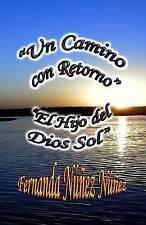 NEW Un Camino con Retorno y El Hijo del Dios Sol (Spanish Edition)