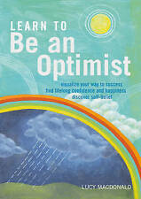Learn To Be An Optimist By Lucy MacDonald
