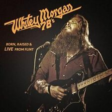 Born Raised & Live From Flint 0744302020327 by Whitey Morgan and The 78's CD