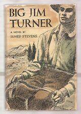 BIG JIM TURNER by JAMES STEVENS 1948 1st EDITION W/DJ 1st PRINT