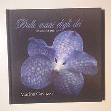Dalle mani degli dei. In anima orchis. Marina Gavazzi. EBS, 2004. Ottime condiz.