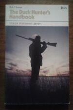 The Duck Hunter's Handbook By Bob Hinman Stoeger Sportsman's Library Pb