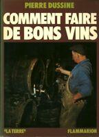 Livre comment faire de bons Vins  Pierre Dussine 1976 book