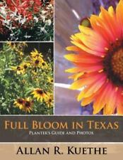 Full Bloom in Texas: Planter's Guide and Photos