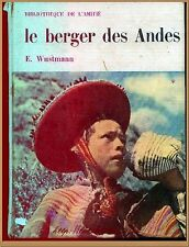 LE BERGER DES ANDES - BIBLIOTHEQUE AMITIE  ROMAN LITTERATURE VOYAGES ENFANTS
