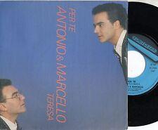 ANTONIO & MARCELLO disco 45 giri STAMPA ITALIANA Teresa + Per te 1987