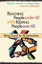 Reaching People Under 40 While Keeping People Over 60: Being Church for All Gen