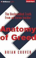 Anatomy of Greed : The Unshredded Truth from an Enron Insider by Brian Cruver...