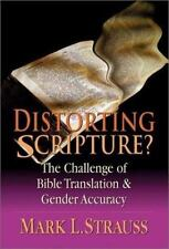 Distorting Scripture? ~ The Challenge of Bible Translation and Gender Accuracy