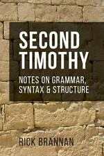 Notes on Grammar, Structure, and Syntax: Second Timothy : Notes on Grammar,...