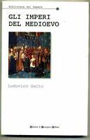 Ludovico Gatto # GLI IMPERI DEL MEDIOEVO # Newton e Compton Editori 2003 1A ED.