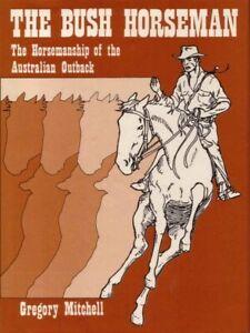 The Bush Horseman Horsemanship of the Australian Outback BOOK Horse Riding HC