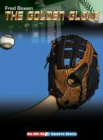 The Golden Glove (Fred Bowen Sports Story) by Fred Bowen
