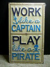 Work Like a Captain Play Like a Pirate Metal Sign Beach Nautical Mancave Decor